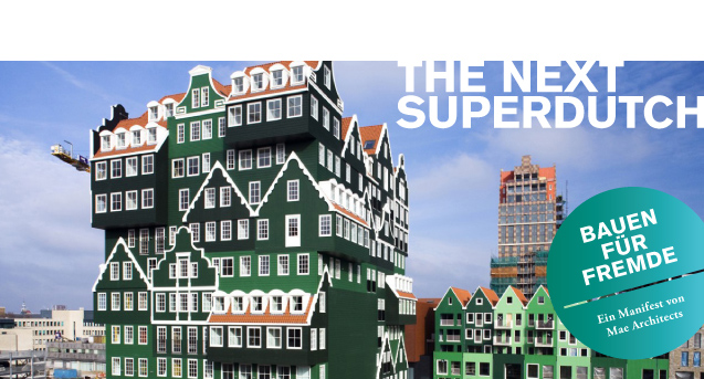 The Next Superdutch / BauNetzWOCHE #374