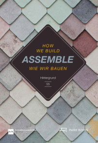 Cover, Assemble. Wie wir bauen/How we build