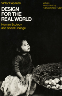 Victor J. Papanek's Design for the Real World: Human Ecology and Social Change von 1971.