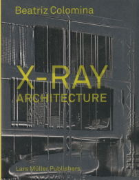 "Buchcover ""X-Ray Architecture"" von Beatriz Colomina"