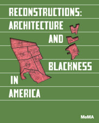"Cover des Katalogs zu ""Reconstructions: Architecture and Blackness in America"" im Museum of Modern Art, New York"